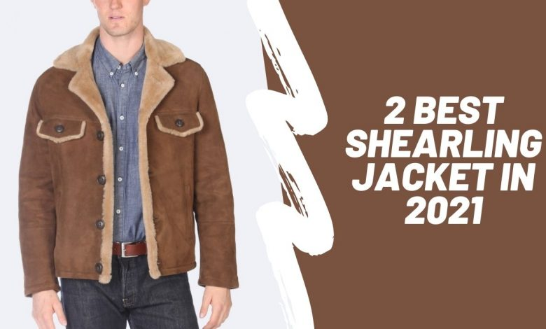 2 BEST SHEARLING JACKET
